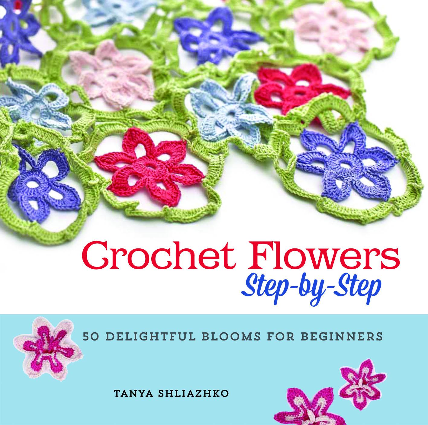 Crochet Flowers Step-by-Step by Shliazhko, Tanya Penguin ...